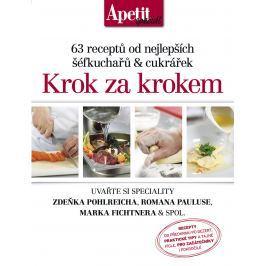 Krok za krokem - 63 receptů od nejlepších šéfkuchařů a cukrářek - Edice Apetit speciál