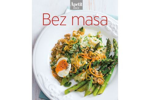 Bez masa (Edice Apetit) Kniha Kuchařky Apetit