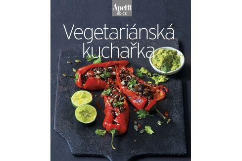 Vegetariánská kuchařka Edice Apetit Kuchařky Apetit
